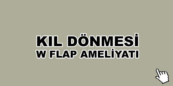 kil-donmesi-w-flap-ameliyati